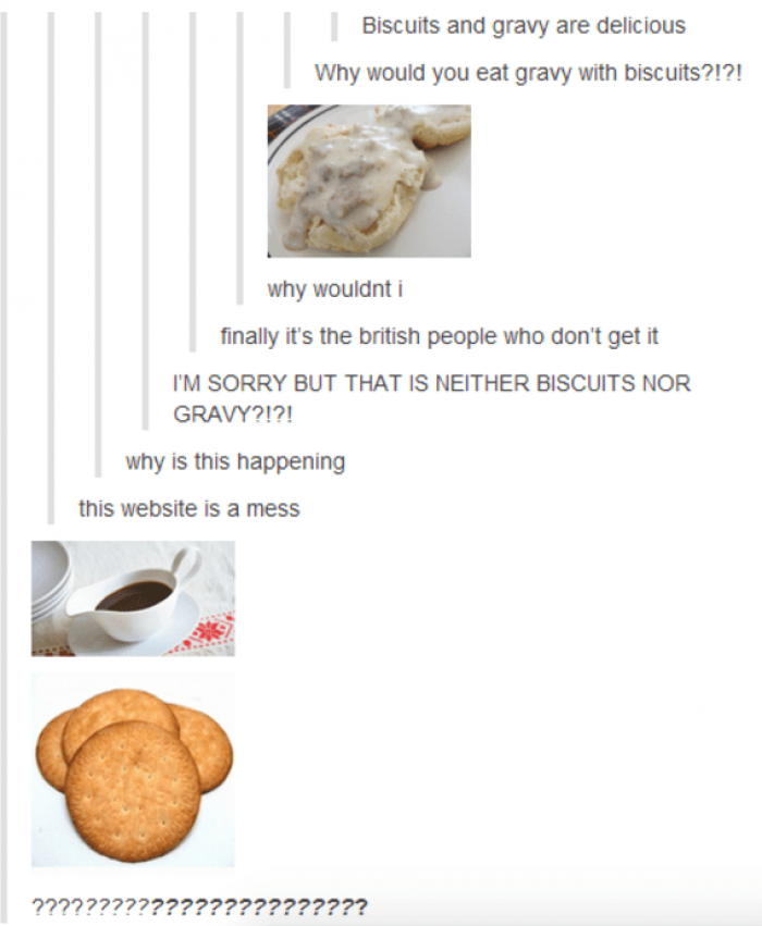 2. Why wouldn't you eat biscuits and gravy?