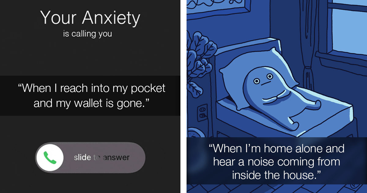 Posts from People Expressing What Immediately Makes Their Anxiety Go Through the Roof